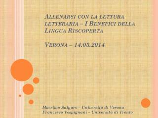 Allenarsi con la lettura letteraria – I Benefici della Lingua Riscoperta Verona – 14.03.2014