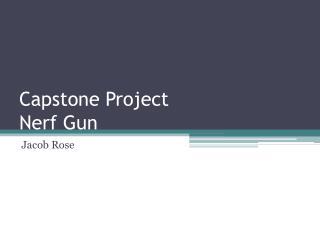 Capstone Project Nerf Gun