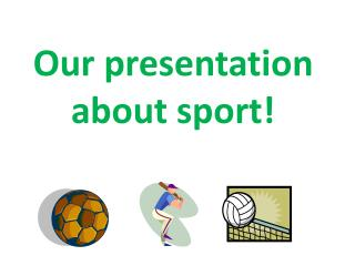 Our presentation about sport!