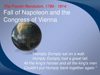 The French Revolution, 1789 - 1814: Fall of Napoleon and the Congress of Vienna