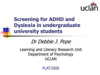 Screening for ADHD and Dyslexia in undergraduate university students