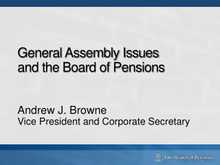 General Assembly Issues  and the Board of Pensions