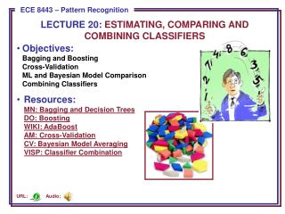 LECTURE  20:  ESTIMATING, COMPARING AND COMBINING CLASSIFIERS