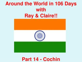 Around the World in 106 Days with Ray & Claire!! Part 14 - Cochin