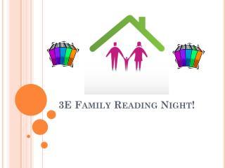 3E Family Reading Night!