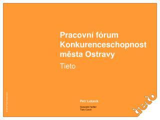 Pracovní fórum  Konkurenceschopnost města Ostravy