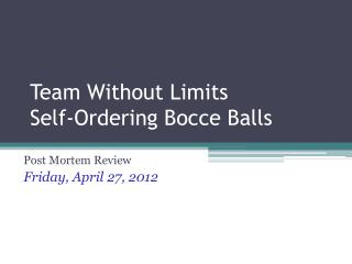Team Without Limits Self-Ordering Bocce Balls