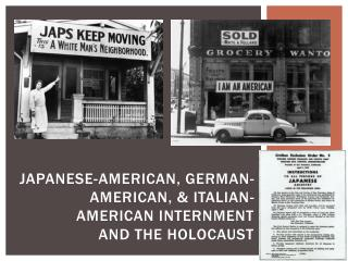 Japanese-American, German-American, & Italian-American Internment And the Holocaust