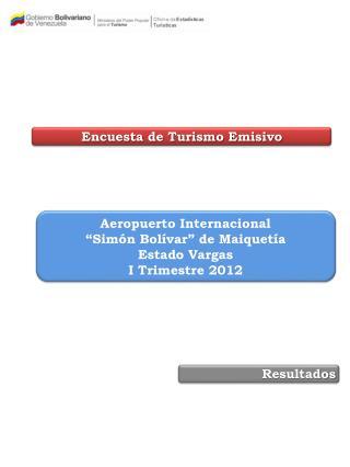 """Aeropuerto Internacional  """"Simón Bolívar"""" de Maiquetía  Estado Vargas  I Trimestre 2012"""