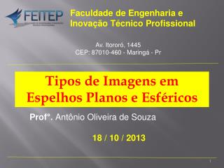 Prof°.  Antônio Oliveira de Souza 18  / 10 / 2013