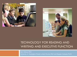 Technology for reading and writing and executive function