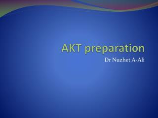 AKT preparation