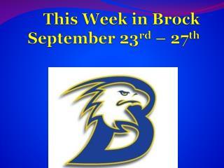 This Week in Brock  September  23 rd  – 27 th