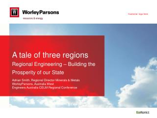 A tale of three regions  Regional Engineering – Building the Prosperity of our State