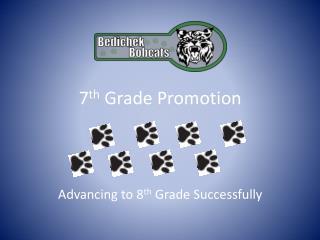 7 th  Grade Promotion