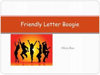Friendly Letter Boogie