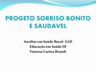 PROGETO SORRISO BONITO E SAUDAVEL