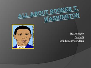 All About Booker T. Washington