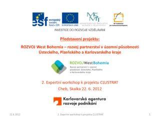 2. Expertní workshop k projektu CLUSTRAT Cheb, Skalka 22. 6. 2012
