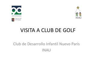VISITA A CLUB DE GOLF