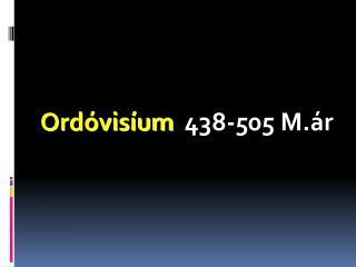 Ordóvisíum   438-505 M.ár