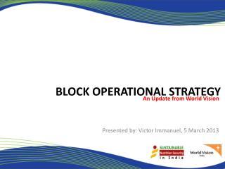 Block operational strategy