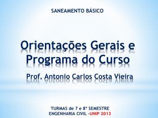 Orientações Gerais e  Programa do Curso Prof. Antonio Carlos Costa Vieira