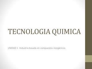 TECNOLOGIA QUIMICA