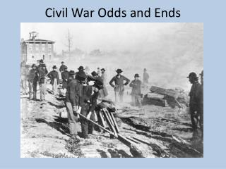 Civil War Odds and Ends