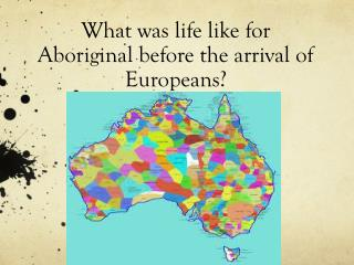What was life like for Aboriginal before the arrival of Europeans?