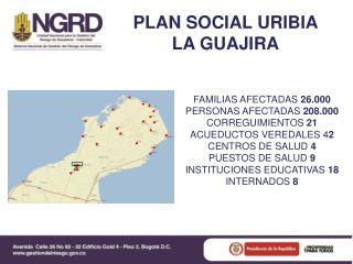 PLAN SOCIAL URIBIA  LA GUAJIRA