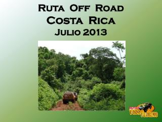 Ruta  Off  Road Costa   Rica Julio 2013