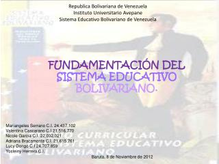 FUNDAMENTACI � N DEL  SISTEMA EDUCATIVO  BOLIVARIANO.