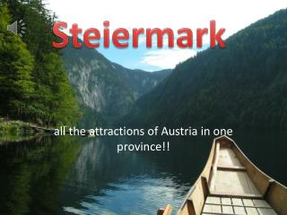 all the attractions of Austria in one province!!