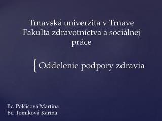 Trnavská univerzita v Trnave Fakulta zdravotníctva a sociálnej práce