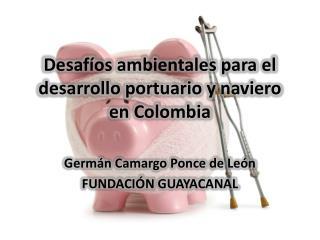 Desafíos ambientales para el desarrollo portuario y naviero en Colombia