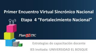 Primer Encuentro Virtual Sincr�nico Nacional  Etapa  4 �Fortalecimiento Nacional�