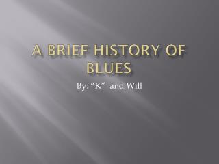 A brief History of blues