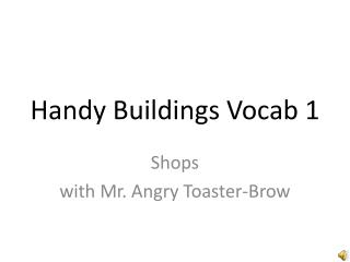 Handy  Buildings  Vocab  1