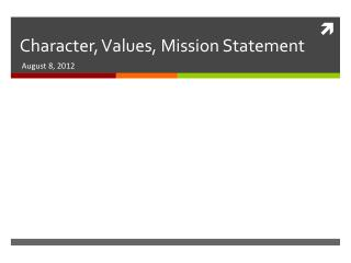 Character, Values, Mission Statement