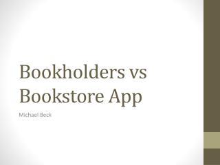 Bookholders vs  Bookstore App