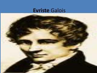 Evriste Galois