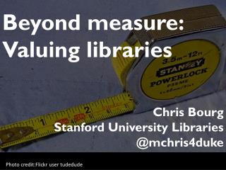 Beyond measure: Valuing libraries