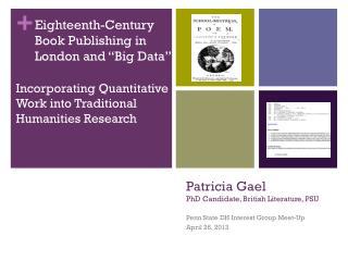 Patricia Gael PhD Candidate, British Literature, PSU