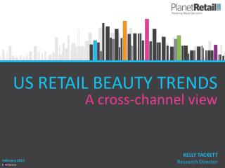 US RETAIL BEAUTY TRENDS