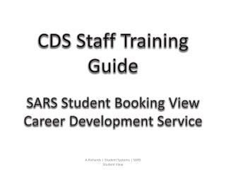 CDS Staff Training Guide SARS Student Booking  View Career Development Service