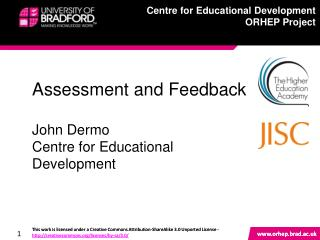 Assessment and Feedback John Dermo Centre for Educational Development