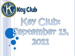 Key Club: September 13, 2011