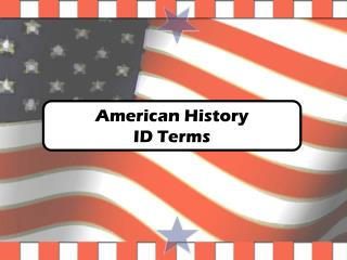 American History ID Terms