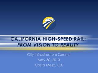 California high-speed rail: From Vision to Reality